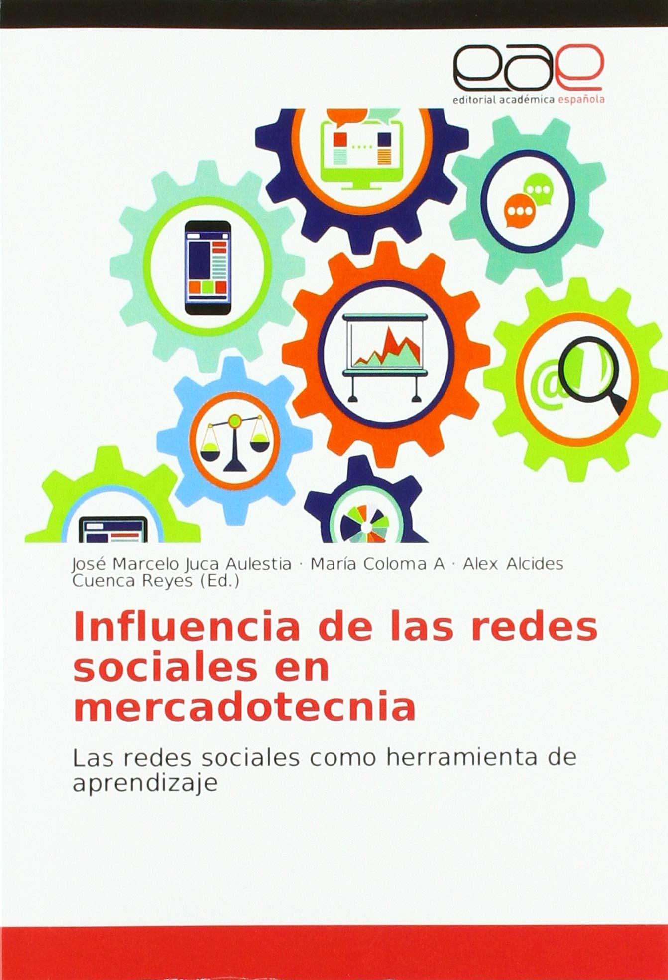 Influencia de las redes sociales en mercadotecnia de José Marcelo Juca Aulestia y María Coloma A.