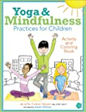 Yoga and Mindfulness Practices for Children Activity and Coloring Book