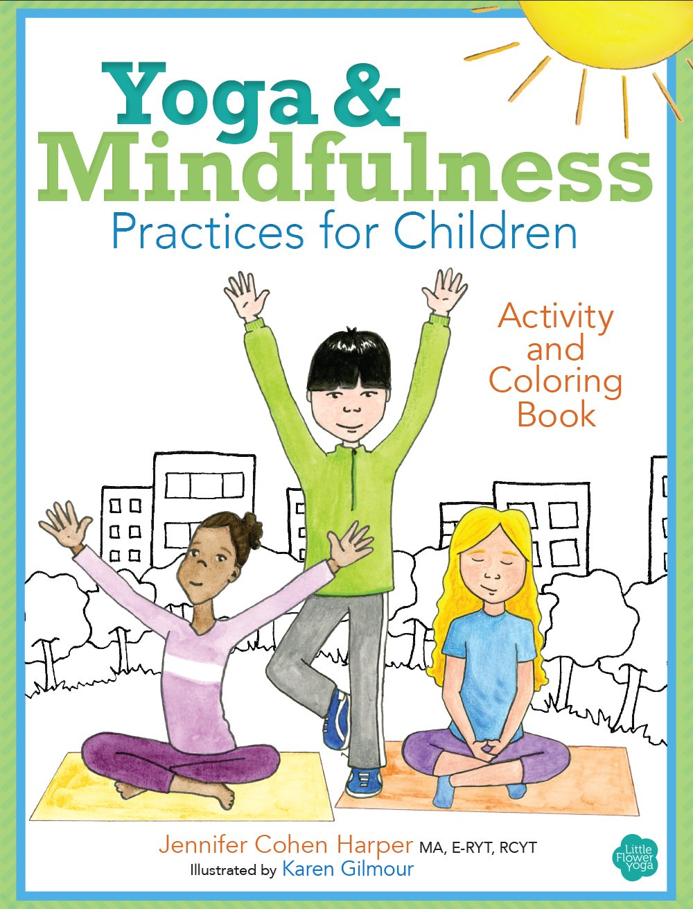 Little book of coloring for mindfulness - Yoga And Mindfulness Practices For Children Activity And Coloring Book Jennifer Cohen Harper 9781683730453 Amazon Com Books