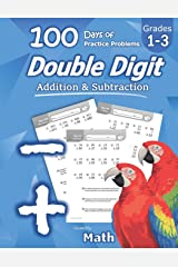 Humble Math - Double Digit Addition & Subtraction : 100 Days of Practice Problems: Grades 1-3, Word Problems, Reproducible Math Drills Paperback