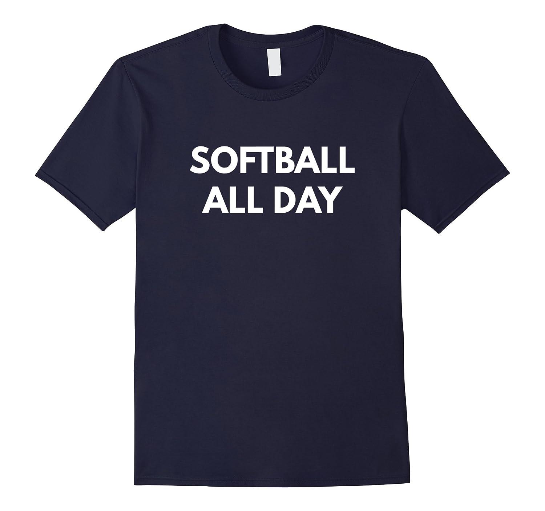 Softball All Day t-shirt - Sports Shirts-TH