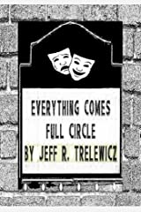 Everything Comes Full Circle Kindle Edition