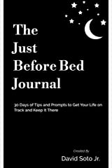 The Just Before Bed Journal: 30 Days of Tips and Prompts to Get Your Life on Track and Keep It There Kindle Edition