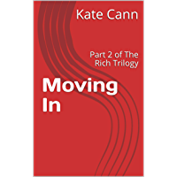Moving In: Part 2 of the Rich Trilogy (English Edition)