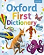 Oxford First Dictionary: The perfect first dictionary, guaranteed to give a love of language for life!