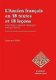L'Ancien français en 18 textes et 18 leçons : S'initier à l'ancien français par les textes (Lettres)