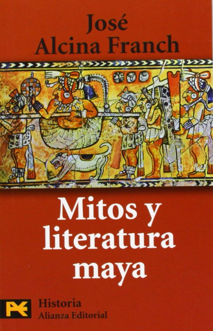 Mitos y literatura Maya/ Mayan Myths and Literature (Humanidades/ Humanities) (Spanish Edition)