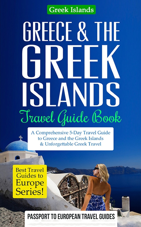 Buy Greece   the Greek Islands Travel Guide Book  A Comprehensive 5 ... dedae3968ba