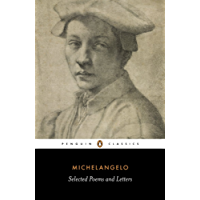 Poems and Letters: Selections, with the 1550 Vasari Life (Penguin Classics)