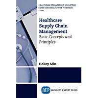 Healthcare Supply Chain Management: Basic Concepts and Principles (English Edition)