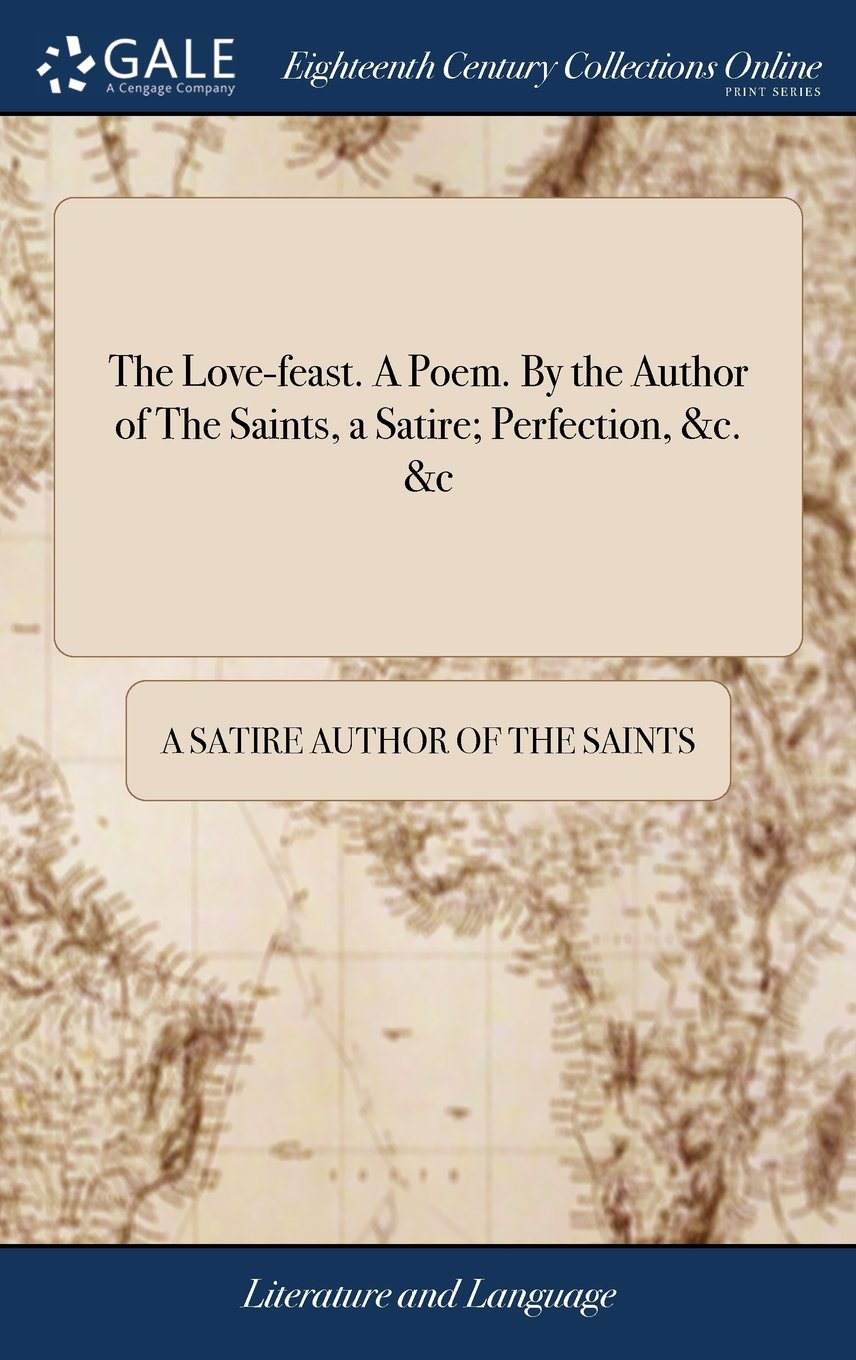 The Love Feast A Poem By The Author Of The Saints A Satire