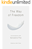 The Way of Freedom: Conversations with Salvadore Poe