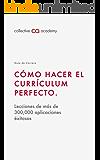 Cómo Hacer el Currículum Perfecto.: (Manual Redacción Paso a Paso) (Guías de Carrera nº 1)