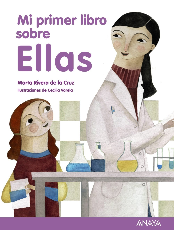 Mi primer libro sobre Ellas Literatura Infantil 6-11 Años - Mi Primer Libro:  Amazon.es: Rivera de la Cruz, Marta, Varela, Cecilia: Libros