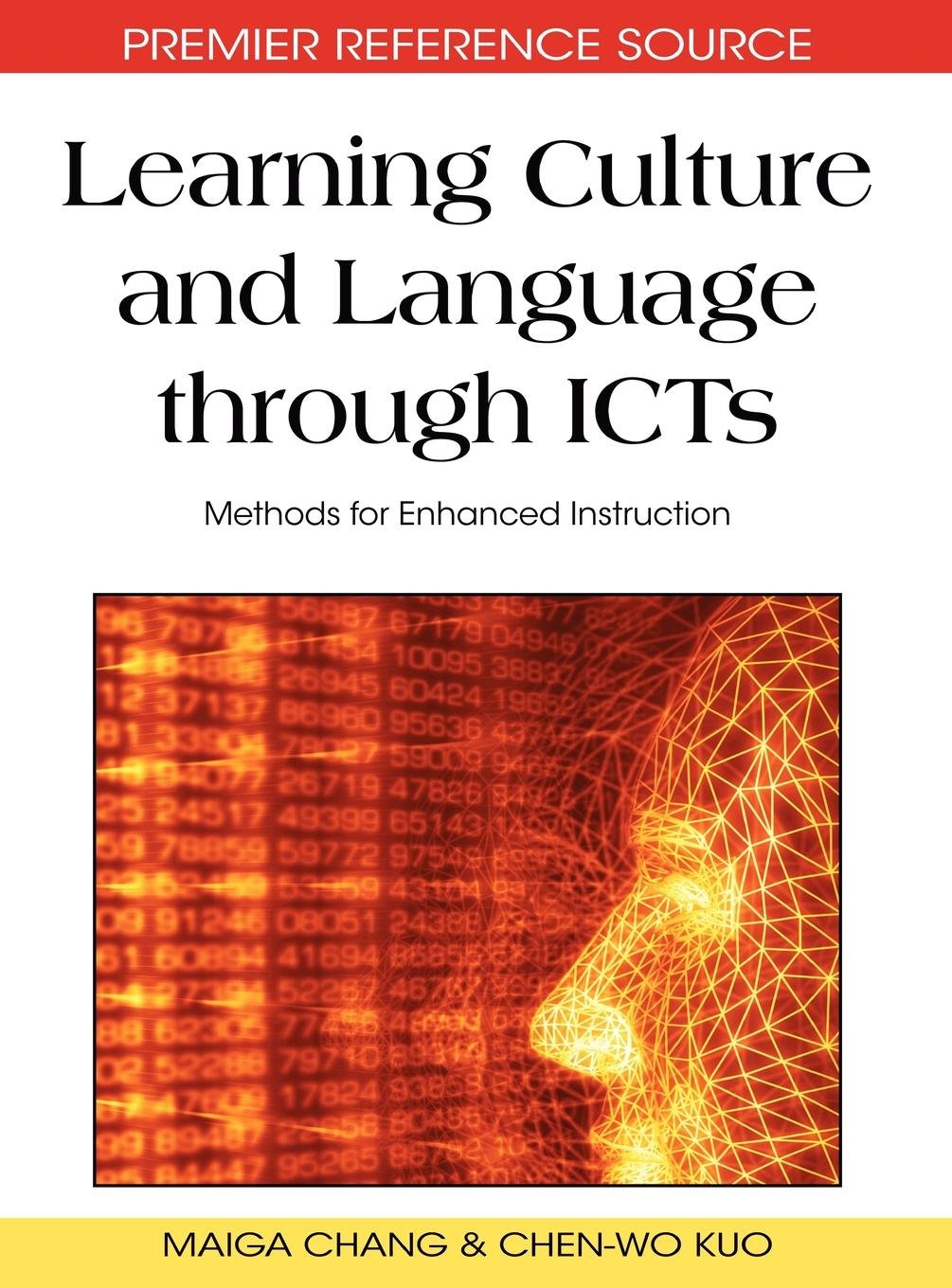 Learning Culture and Language through ICTs: Methods for Enhanced Instruction by Brand: IGI Global