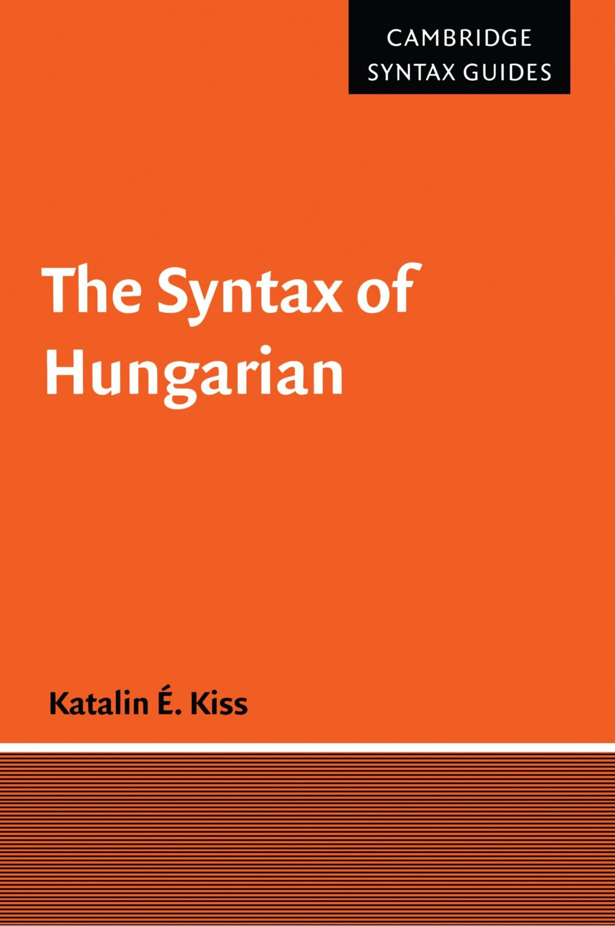 The Syntax Of Hungarian  Cambridge Syntax Guides