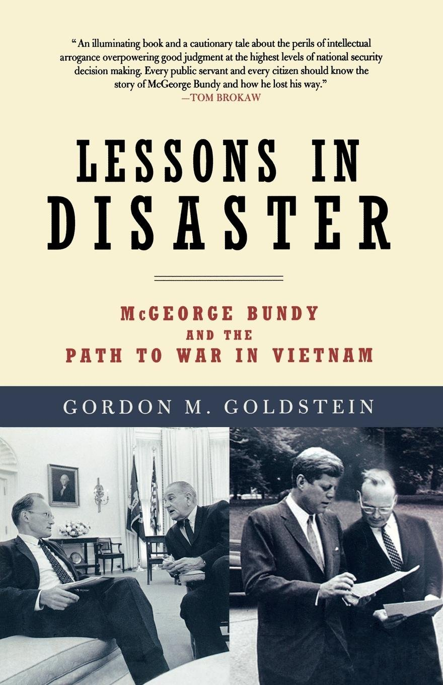 Download Lessons in Disaster: McGeorge Bundy and the Path to War in Vietnam PDF