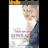 Nem um pouco separados (Amores Premeditados Livro 2)