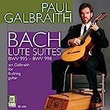 Bach: Lute Suites (Guitar Arrangement)/ Galbraith