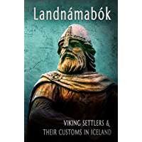 Landnamabok Viking Settlers and Their Customs in Iceland