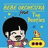 Bébé orchestra joue The Beatles