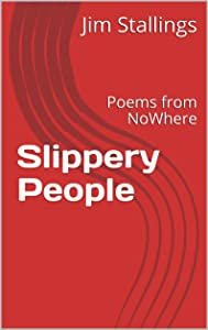 Slippery People: Poems from NoWhere