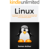 Linux: A complete guide to Linux command line for beginners, and how to get started with the Linux operating system! (English Edition)