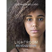 Lightroom Revolution: Fotografía de Alta Calidad (Photoclub)