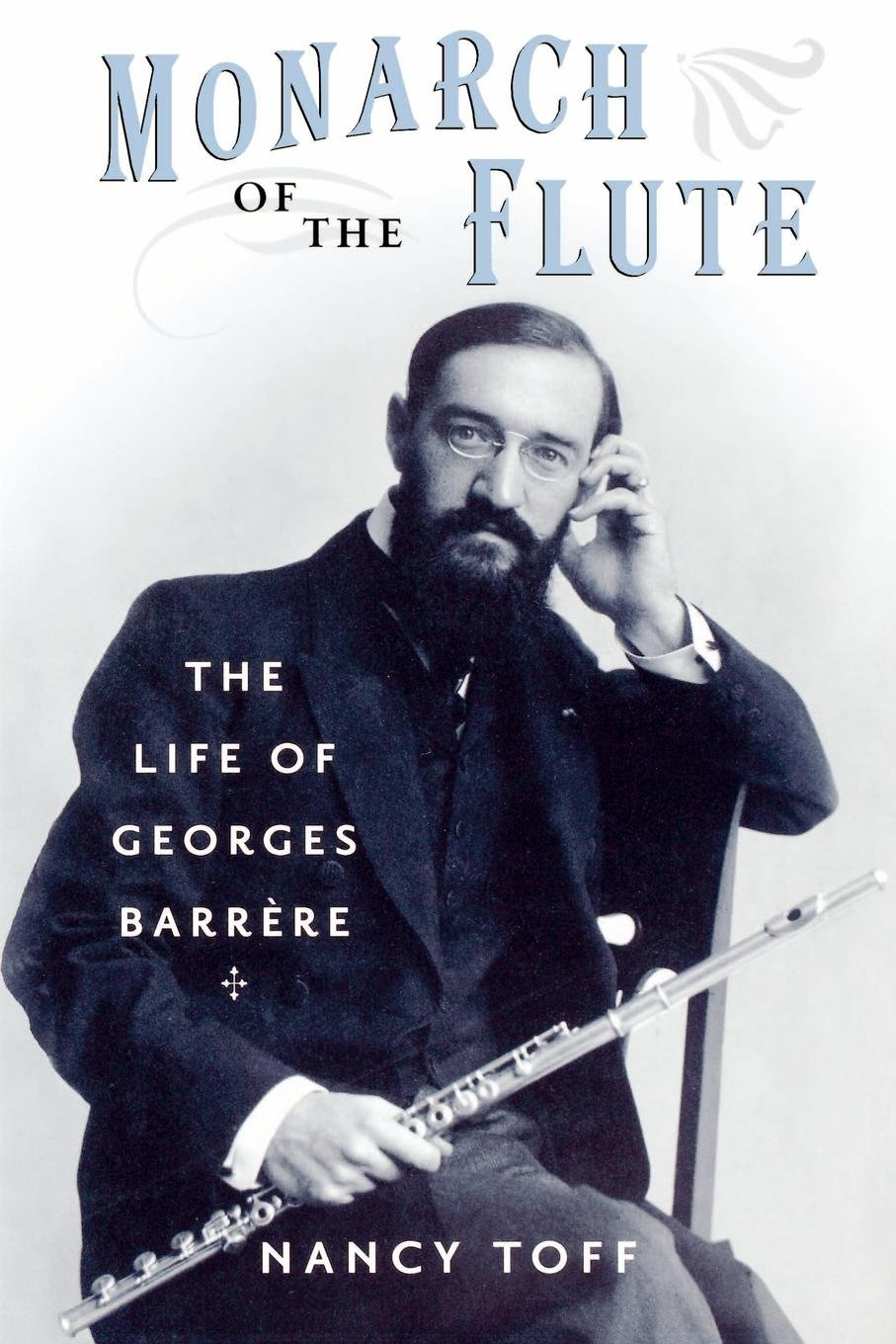 Read Online Monarch of the Flute: The Life of Georges Barrère ebook