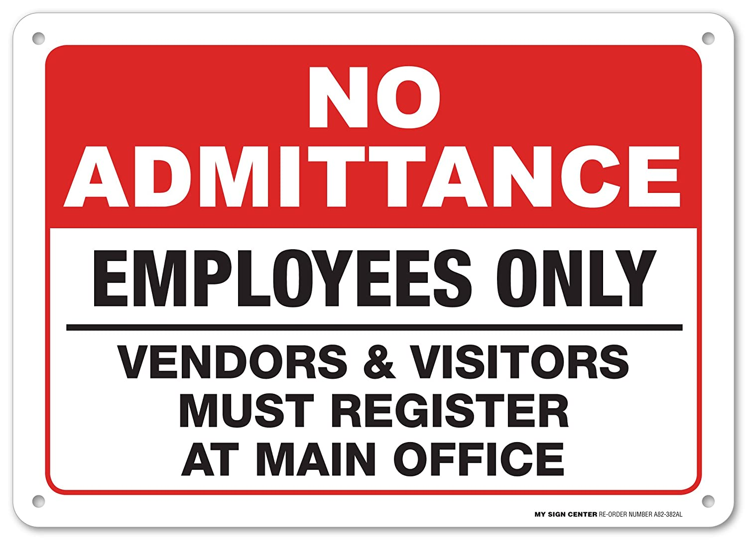 "No Admittance Employees Only Vendors & Visitors Must Register at Main Office Sign - Authorized Personnel - 10""x14"" .040 Rust Free Aluminum - Made in USA - Weatherproof - A82-382AL"