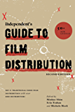The Independent's Guide to Film Distribution: DIY to Traditional Indie Film Distribution with over 200 Distributors (English Edition)