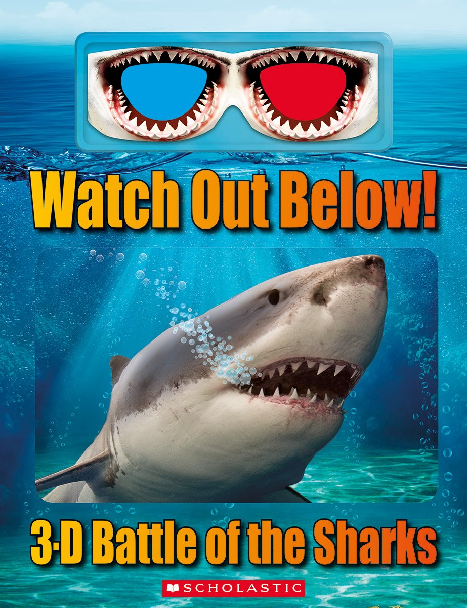 Watch Out Below!: 3-D Battle of the Sharks