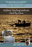 How Jesus Taught - Rabbinic Teaching Methods Used by Jesus