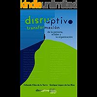 Disruptivo: Transformación de la persona, el líder y la organización.