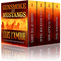 GUNSMOKE AND MUSTANGS: The Louis L'Amour 4 Book Western Bundle - Riders Of The Dawn , Lit A Shuck For Texas, Trail To Crazy Man, Showdown Trail (English Edition)