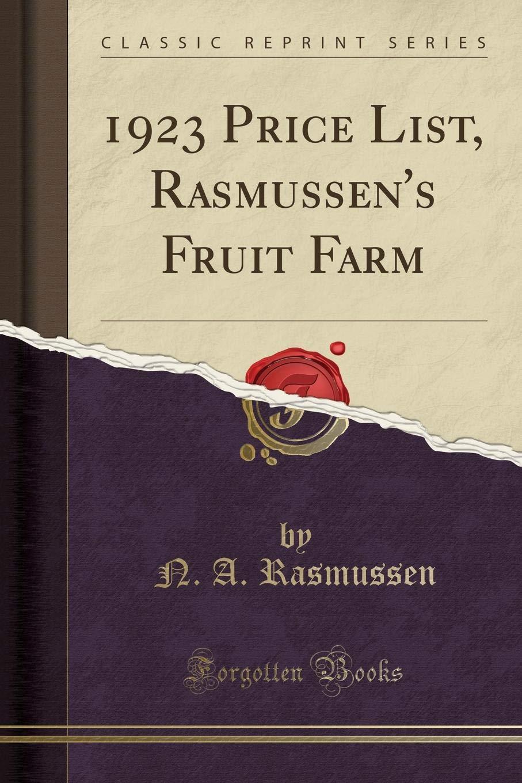 1923 Price List, Rasmussen's Fruit Farm (Classic Reprint) pdf