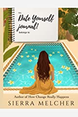 Date Yourself Journal: Reader's Guide (The Change You Need) Paperback