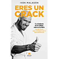 Eres un crack: Y, si todavía no lo sabes, éste es tu libro