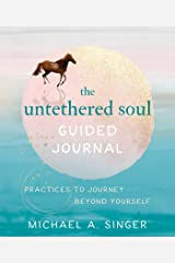 The Untethered Soul Guided Journal: Practices to Journey Beyond Yourself Kindle Edition