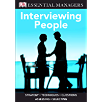 DK Essential Managers: Interviewing People: Strategy, Techniques, Questions, Assessing, Selecting