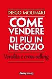 Come vendere di più in negozio: Vendita e cross-selling