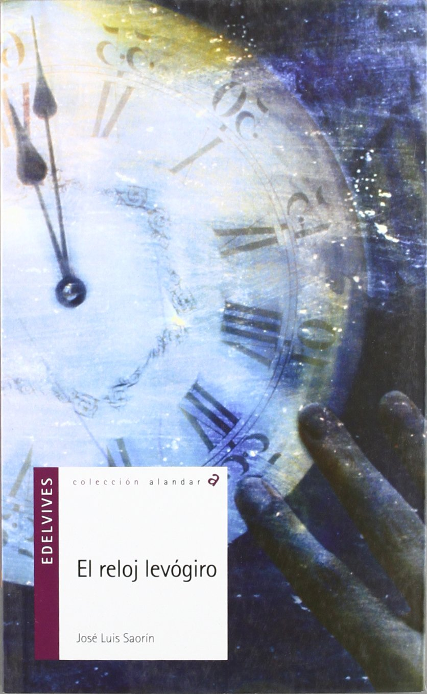 El reloj levogiro / The Counterclockwise (Alandar) (Spanish Edition): Jose Luis Saorin: 9788426351500: Amazon.com: Books