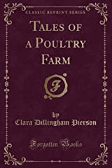 Tales of a Poultry Farm (Classic Reprint)