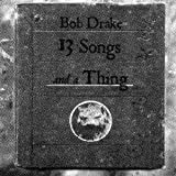 13 Songs and a Thing by Bob Drake (2003-05-20)
