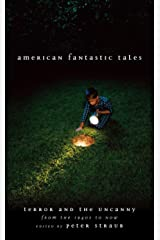 American Fantastic Tales:Terror and the Uncanny from the 1940's to Now (Library of America Fantastic Tales Collection) Hardcover