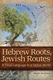 Hebrew Roots, Jewish Routes: A Tribal Language in a Global World