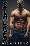 STALKER: (Nouvelle érotique, Alpha Male, Protection HOT, Suspense)