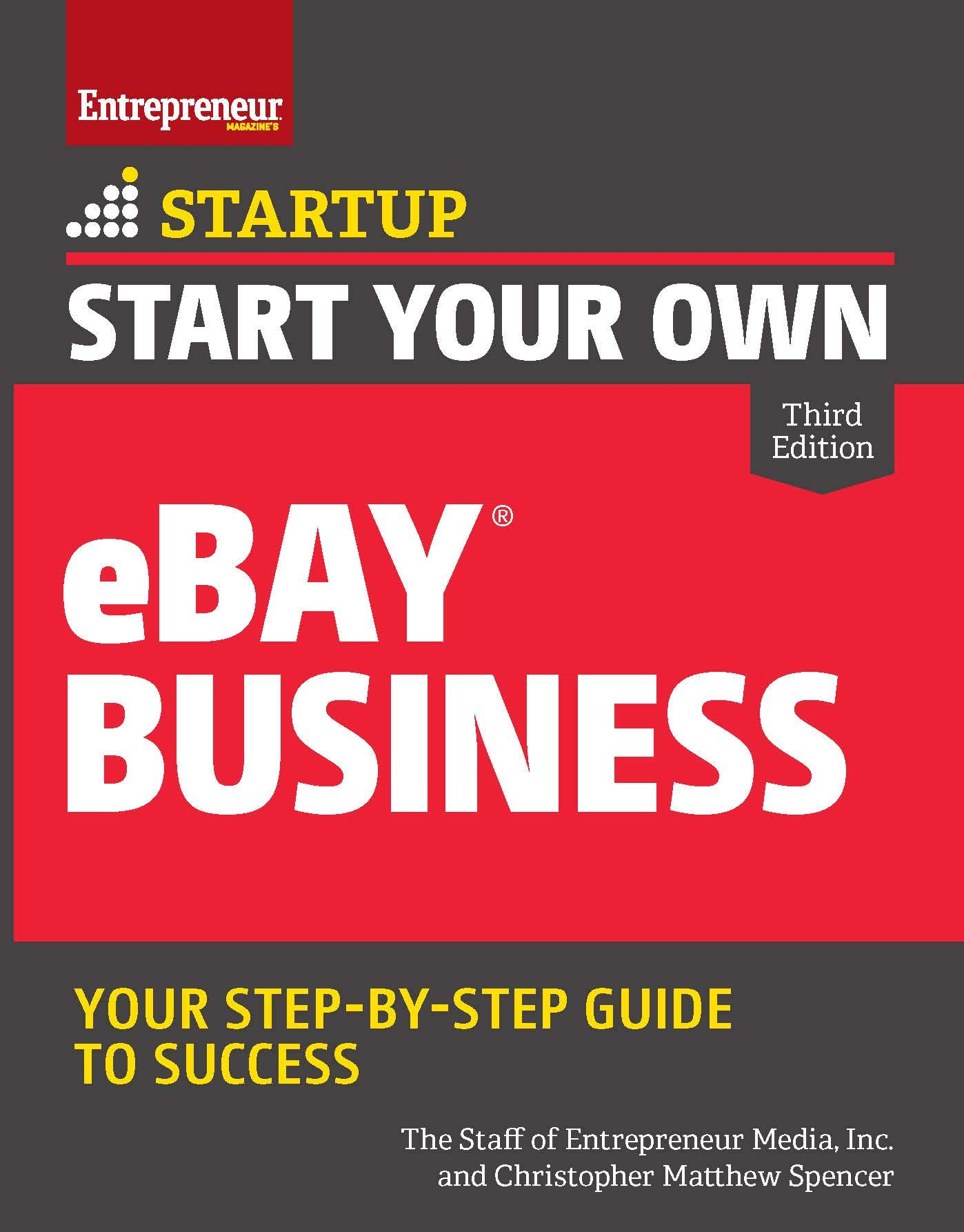Start Your Own Ebay Business Startup Spencer Christopher Matthew The Staff Of Entrepreneur Media Inc 9781599186702 Amazon Com Books