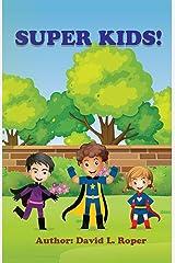 Super Kids! Kindle Edition