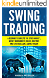 Swing Trading: A Beginner's Guide to the Stock Market, Money Management, Rules, Routines and Strategies of a Swing Trader